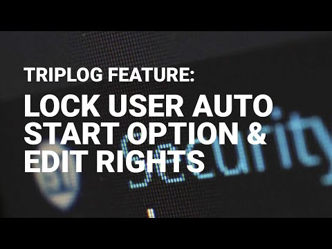 Lock User Auto Start Option, and Edit Rights