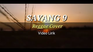 Sayang 9 - Nella Kharisma (Reggae Cover) Video Lirik