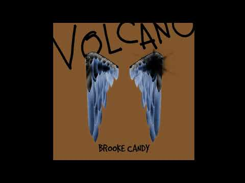 Brooke Candy - Volcano (Demo)