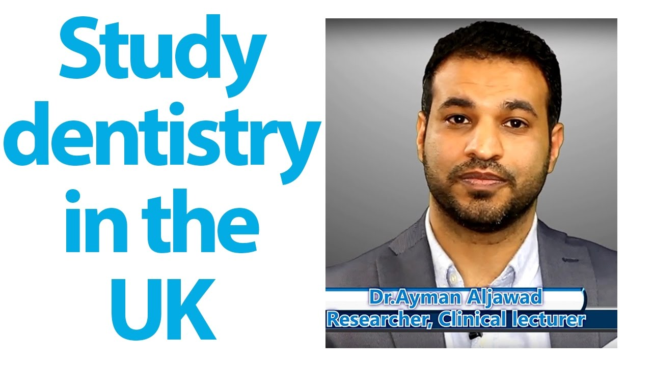Study Dentistry دراسة طب الاسنان في بريطانيا, شنو الي تحتاج تعرفه قبل ما تبدي