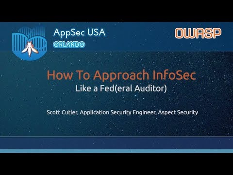 How To Approach InfoSec Like a Fed(eral Auditor) - AppSecUSA 2017