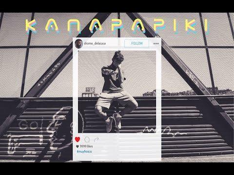 SHOME DELACASA - K A N A P A P I K I  (VIDEOCLIP OFICIAL)