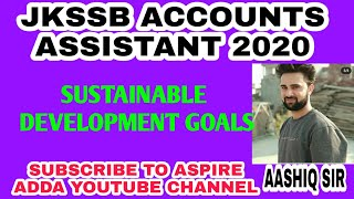 JKSSB PANCHAYAT ACCOUNTS ASSISTANT 2020 / SUSTAINABLE DEVELOPMENT GOALS  BY AASHIQ SIR