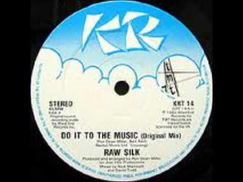 Raw SilkDo It To The Music