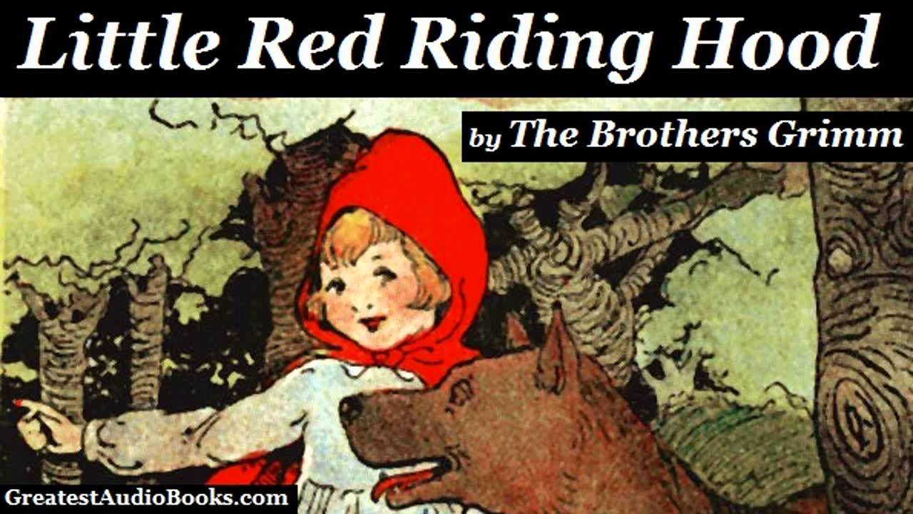 Little Red Riding Hood By The Brothers Grimm Full Audiobook
