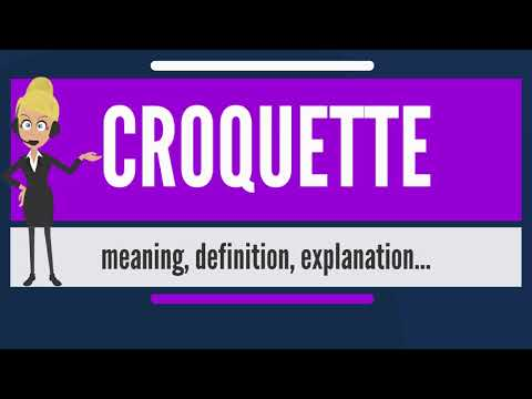 What Is CROQUETTE? What Does CROQUETTE Mean? CROQUETTE Meaning, Definition & Explanation