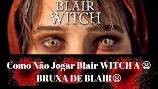 Como Não Jogar Blair WITCH a
