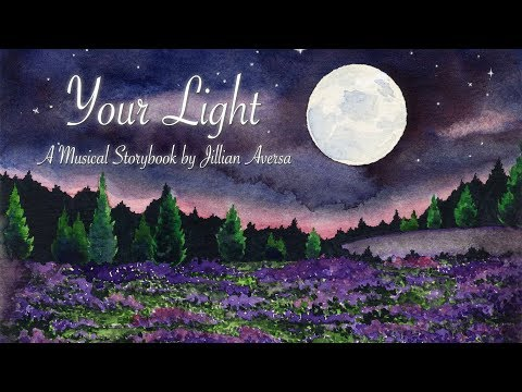 "Jillian Aversa (feat. Erutan) - ""Your Light"" Musical Storybook"
