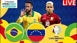 🔴 Brazil v Venezuela  | Copa America 2020 | Live Match Today 2021 🎮PES21 HD Gameplay watch