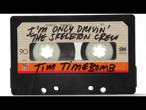 I'm Only Drivin' the Skeleton Crew - Tim Timebomb