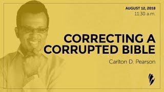 'CORRECTING A CORRUPTED BIBLE' - A sermon by Carlton D. Pearson