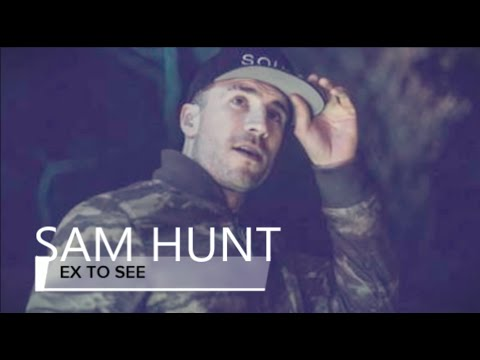SAM HUNT - Ex To See | LYRICS