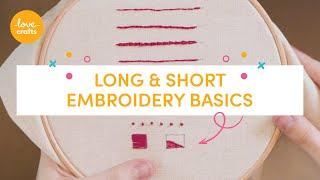 Embroidery Basics - Long & Short stitch