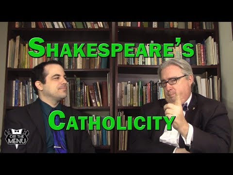 Shakespeare's Catholicity & Our Fave Plays