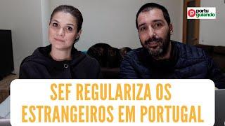 Sef regulariza os estrangeiros em Portugal (2020)