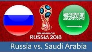 מונדיאל 2018 - רוסיה נגד ערב הסעודית - יום 1
