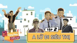 A Lử Lên Tỉnh - Tập 2 - A Lử đi siêu thị