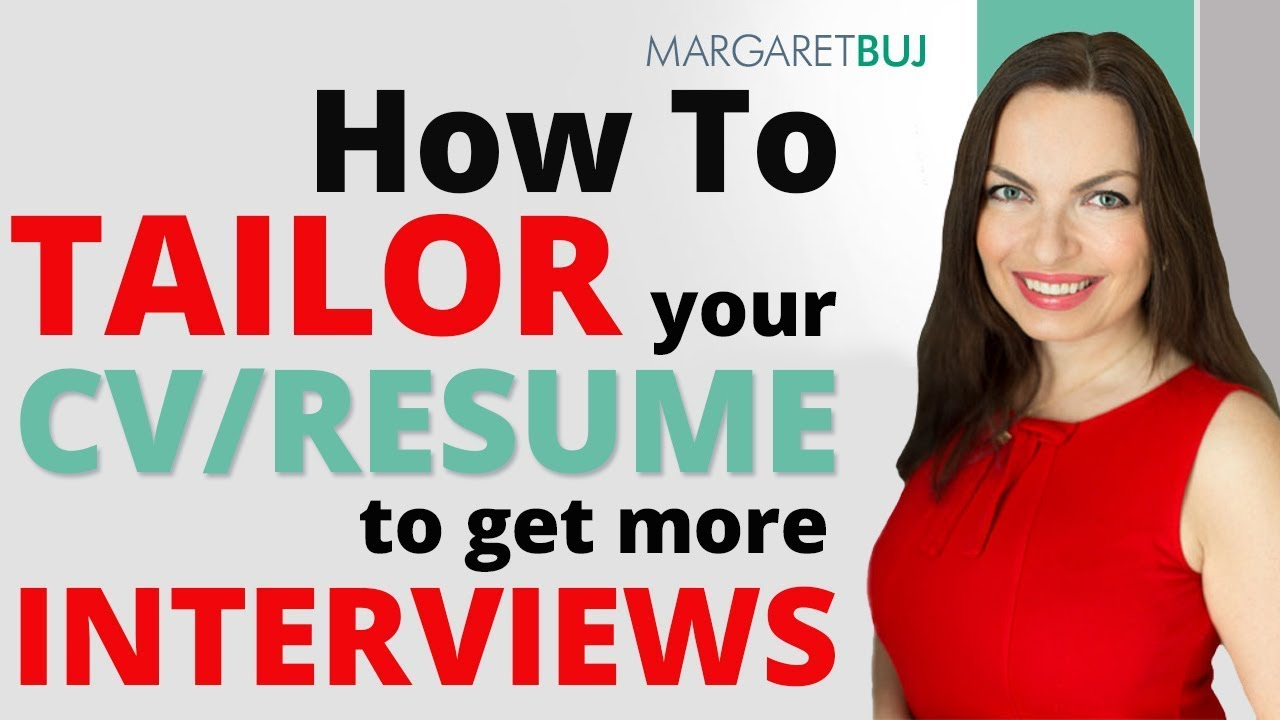 How To Tailor Your Cvresume To Get More Interviews Youtube
