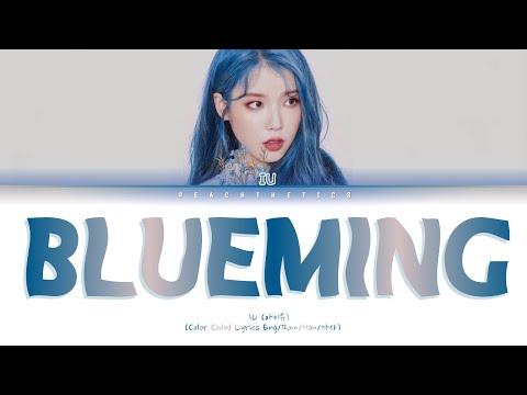 IU (아이유) - Blueming (블루밍) (Color Coded Lyrics Eng/Rom/Han/가사)