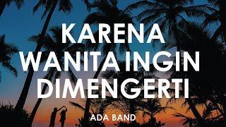 Gambar cover Ada Band - Karena Wanita Ingin Dimengerti 🎵 || Cover By Falah [ Lyrics HD ]