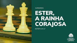 Ester, a rainha corajosa - Escola Bíblica Dominical - 11/04/2021