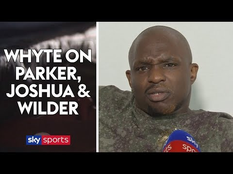 RAW! Dillian Whyte on Joseph Parker, Anthony Joshua rematch possibility & 'concerned' Wilder