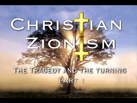Christian Zionism: The Tragedy & The Turning, Part I (Full 29 Min. Version)