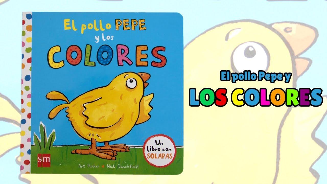 El Pollo Pepe y los colores · Libro con solapas · Editorial SM - YouTube