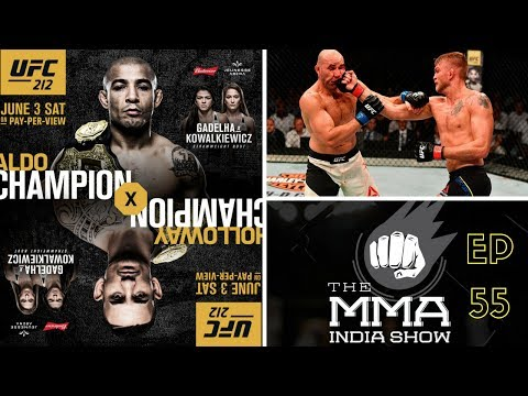 The MMA India Show Ep 55 : UFC Fight Night Stockholm post fight & UFC 212 Preview