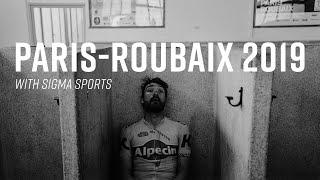 Paris Roubaix 2019 - A Sunday in Hell | Sigma Sports