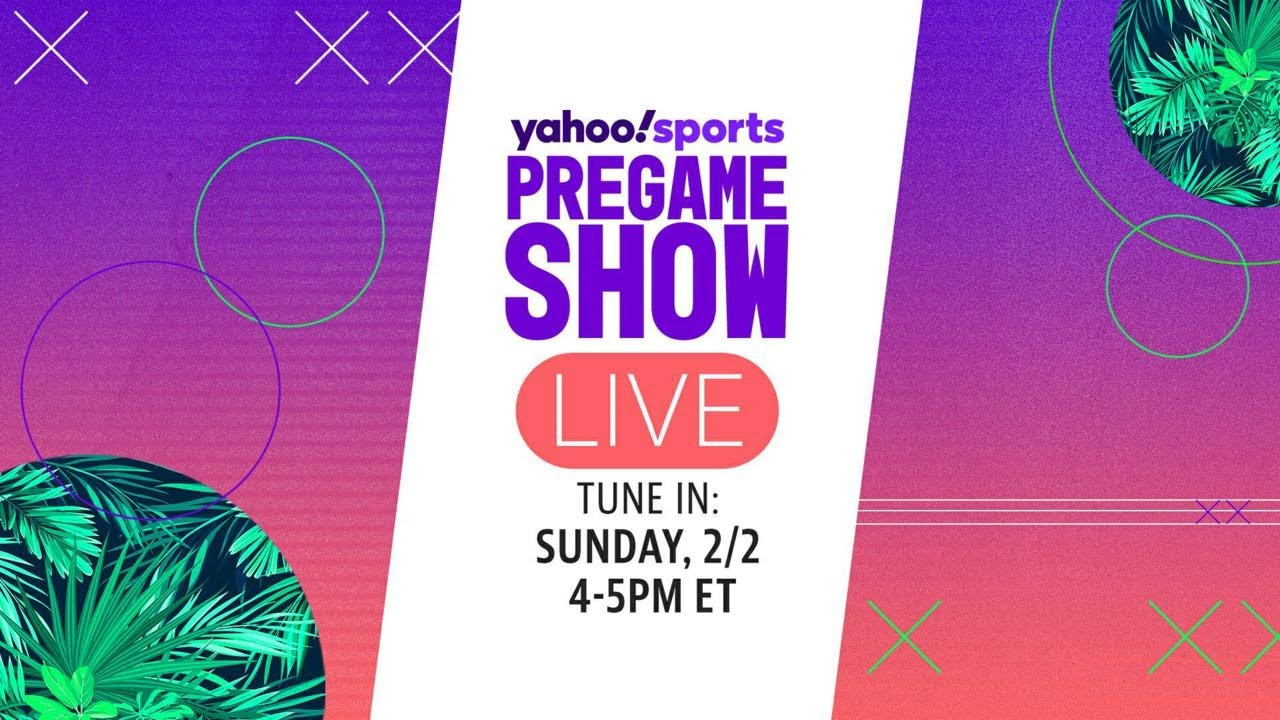 Yahoo Sports Pregame Show Live, Sunday 2/2 at 4pm EST
