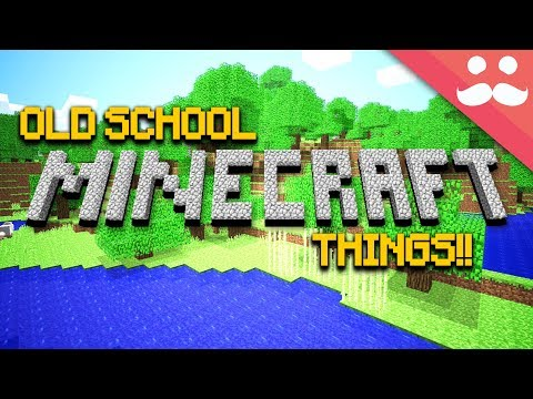 Things only ORIGINAL MINECRAFTERS Remember!