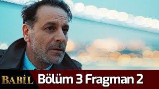 Babil 3. Bölüm 2. Fragman