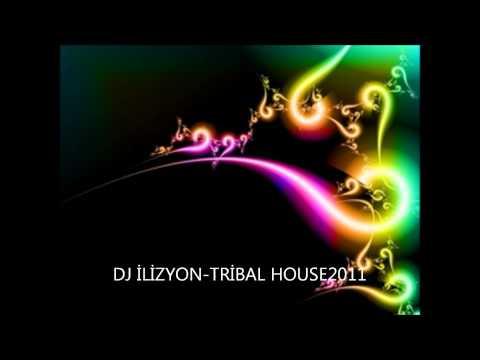 DJ İLİZYON TRİBAL HOUSE2011