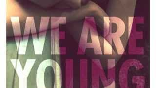 We Are Young - Fun. - Free HQ Download
