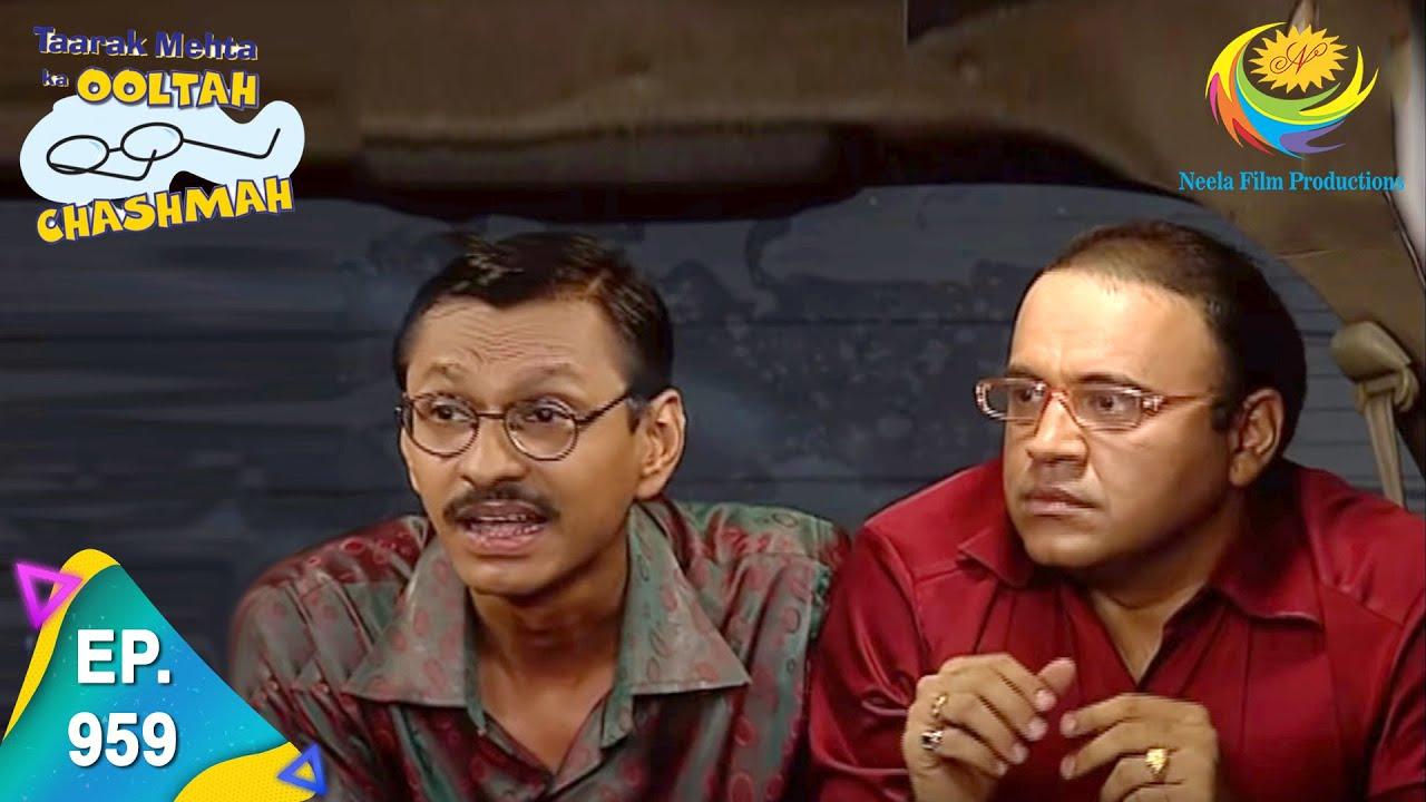 Download Taarak Mehta Ka Ooltah Chashmah - Episode 959 - Full Episode