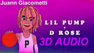 Lil Pump - D Rose (3D AUDIO) Use Headphones.