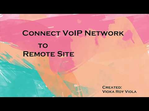 How to Connect Voip Network To Remote Site