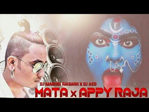 Mata X Appy Raja DJ Remix New Cg Hindi Rap Song Remix - DJ Manish Raigarh × DJ A2d