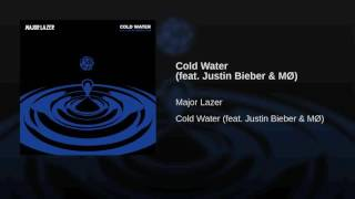 Major Lazer - Cold Water (feat Justin Bieber & MØ) [Original Audio] {with download link}