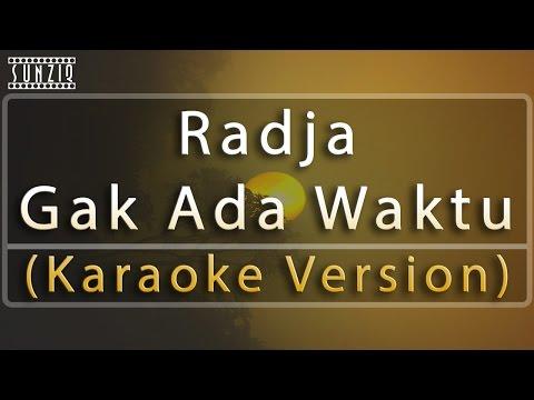 Radja - Gak Ada Waktu (Karaoke Version + Lyrics) No Vocal #sunziq