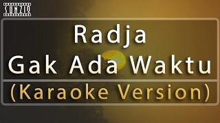 Radja - Gak Ada Waktu (Karaoke Version + Lyrics) No Vocal #sunziq