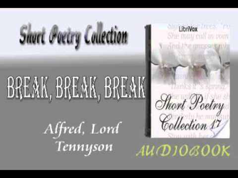 break break break alfred lord tennyson audiobook short poetry  break break break alfred lord tennyson audiobook short poetry