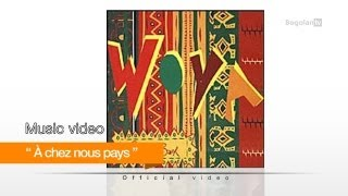 David Tayorault (TED) and WOYA - À chez nous pays ( Official video )