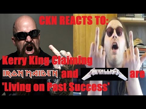 CKN REACTS to KERRY KING's Claim That Iron Maiden & Metallica Are 'Living On Past Success'