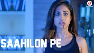 Saahilon Pe (Video Song) – Sumedha Karmahe
