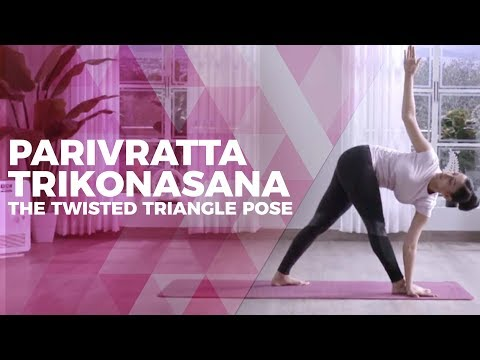 Parivrtta Trikonasana | The Twisted Triangle Pose | Yogic Fitness