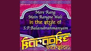 Mere Rang Mein Rangne Waali (In the Style of S.P.Balasubrahmanyam) (Karaoke Version)