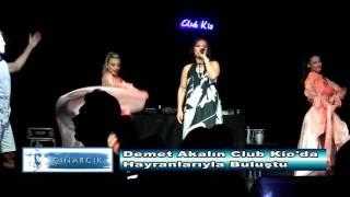 DEMET AKALIN CLUB KİO 14 07 2017