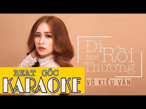 Đi Rồi Mới Thương Karaoke - Võ Kiều Vân